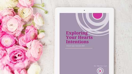 New Year Gift: Exploring Your Hearts Intentions for 2018