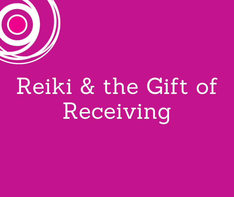 Reiki & The Gift of Receiving